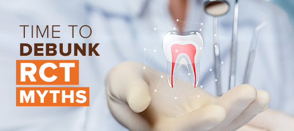 Debunking 10 Popular Myths about Root Canal - Clove Dental